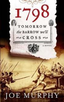 1798 Tomorrow The Barrow We'll Cross - Joe Murphy