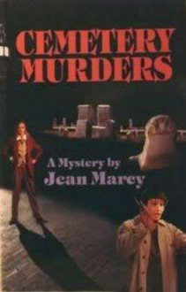 Cemetery Murders: A Meg Darcy Mystery - Jean Marcy