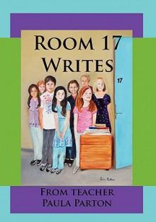Room 17 Writes - Paula Parton