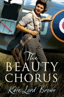 The Beauty Chorus - Kate Lord Brown
