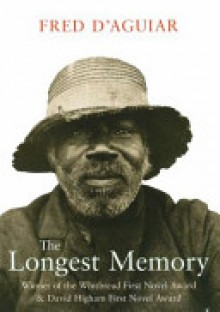 The Longest Memory - 'Fred D'Aguiar'