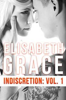 Indiscretion: Volume One - Elisabeth Grace