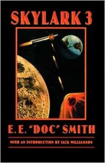 "Skylark Three - E.E. ""Doc"" Smith, Jack Williamson"