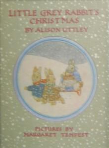 Little Grey Rabbit's Christmas - Alison Uttley, Margaret Tempest