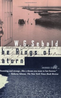 The Rings of Saturn - W.G. Sebald, Michael Hulse