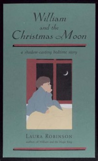 William and the Christmas Moon - Laura Robinson
