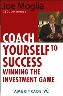 Coach Yourself to Success - Joe Moglia