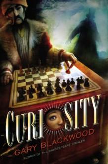 Curiosity - Gary Blackwood