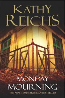 Monday Mourning - Kathy Reichs