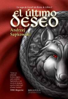 El último deseo (La Saga de Geralt de Rivia, #1) - José María Faraldo,Andrzej Sapkowski