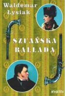 Szuańska ballada - Waldemar Łysiak