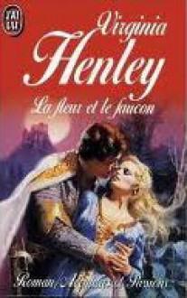 La Fleur Et Le Faucon - Virginia Henley