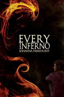Every Inferno - Johanna Parkhurst