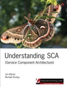 Understanding SCA (Service Component Architecture) - Jim Marino, Michael Rowley