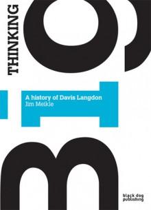 Thinking Big: The History of Davis Langdon - Black Dog Publishing, Black Dog Publishing, Jim Meikle
