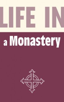 Life in a Monastery - Stephen Hebron