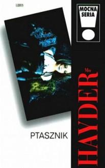 Ptasznik - Mo Hayder
