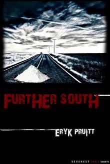 Further South - Eryk Pruitt
