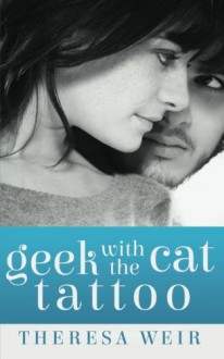 Geek with the Cat Tattoo - Theresa Weir