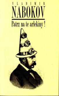 Patrz na te arlekiny - Anna Kołyszko, Vladimir Nabokov