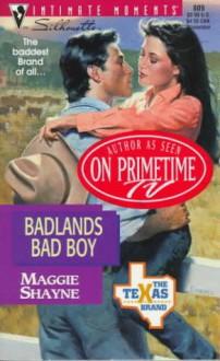 Badlands Bad Boy (The Texas Brand, #3) - Maggie Shayne