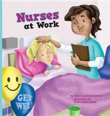 Nurses at Work - Karen Latchana Kenney, Brian Caleb Dumm