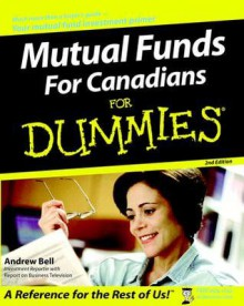 Mutual Funds for Canadians for Dummies - Andrew Bell, Tony Martin