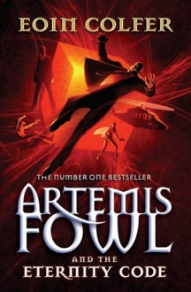 The Eternity Code (Artemis Fowl, Book Three) - Eoin Colfer