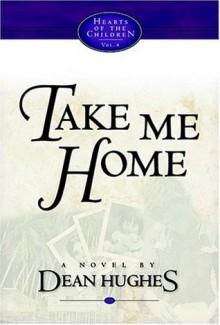 Take Me Home - Dean Hughes