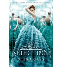 THE SELECTION BY Cass, Kiera(Author)04-2012( Hardcover ) - Kiera Cass