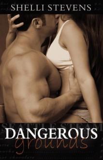 Dangerous Grounds - Shelli Stevens