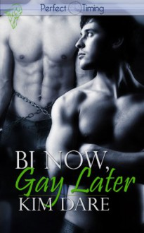 Bi Now, Gay Later - Kim Dare