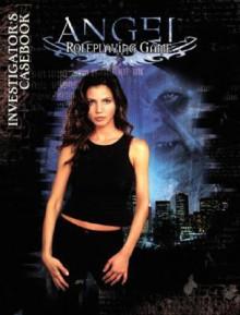 Angel: Investigator's Casebook - Angel RPG