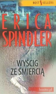 Wyścig ze śmiercią - Erica Spindler