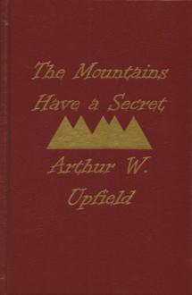 Mountains Have a Secret - Arthur W. Upfield
