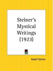 Steiner's Mystical Writings - Rudolf Steiner