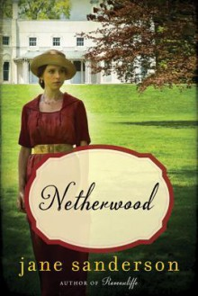 Netherwood: A Novel - Jane Sanderson