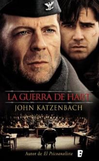 La guerra de Hart (Spanish Edition) - John Katzenbach
