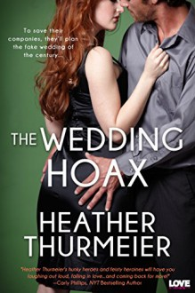 The Wedding Hoax (Entangled Lovestruck) - Heather Thurmeier