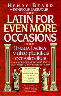 Latin for Even More Occasions - Henry Beard