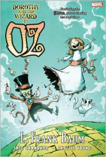 Oz: Dorothy and the Wizard in Oz - Eric Shanower,Skottie Young,L. Frank Baum