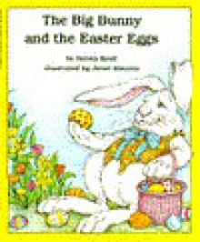 The Big Bunny and the Easter Eggs - Steven Kroll, Janet Stevens