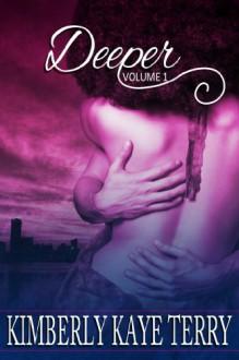 Deeper Volume 1 - Kimberly Kaye Terry