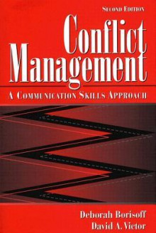 Conflict Management: A Communication Skills Approach (2nd Edition) - Deborah Borisoff