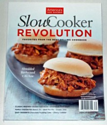America's Test Kitchen - Slow Cooker Revolution - Favorites from the Best Selling Cookbook - Christopher Kimball