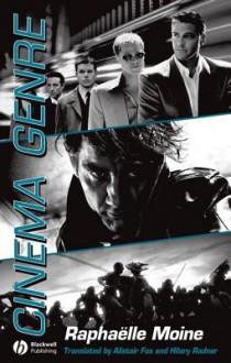 Cinema Genre - Raphaelle Moine, Hilary Radner, Alistair Fox