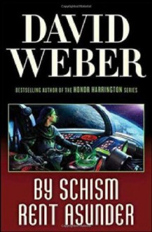 By Schism Rent Asunder (Safehold) - David Weber