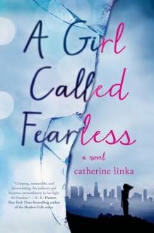 A Girl Called Fearless - Catherine Linka