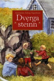 Dvergasteinn - Aðalsteinn Ásberg Sigurðsson, Erla Sigurðardóttir