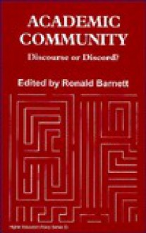 Academic Community: Discourse or Discord? - Ronald Barnett